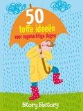 50 toffe ideeën voor regenachtige dagen_