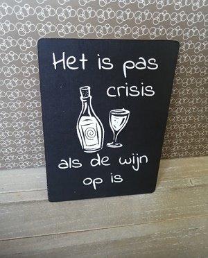 Bordje, Het is pas crisis als de wijn op is