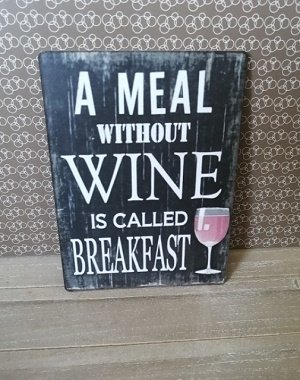 Bordje, a meal without wine is called breakfast