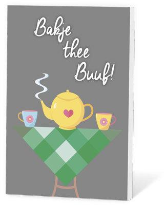Bakje thee buuf! (Thee in een kaartje)