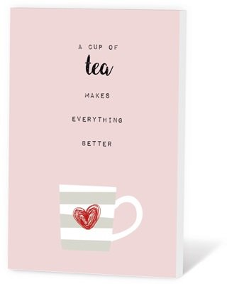A cup of tea makes everything better (Thee in een kaartje)