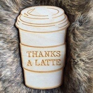 Wenskaart (van hout) Thanks a latte