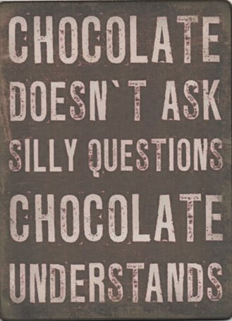Bordje Chocolate doesn't ask silly questions ...