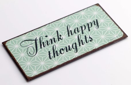 Think happy thoughts, magneet