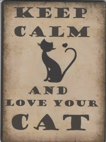 Bordje, Keep Calm amd Love your CAT