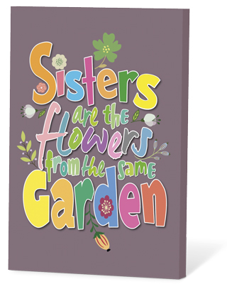 Sisters are the flowers from the same garden (zaden en een kaartje)