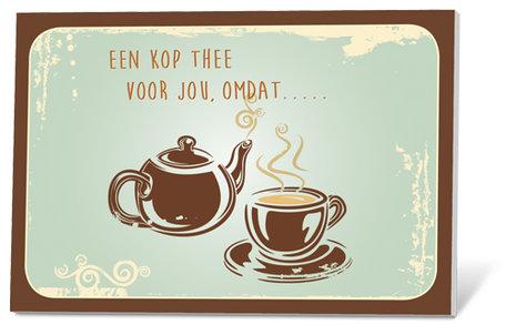 Een kop thee voor jou, omdat . . . .  (thee en een kaartje)