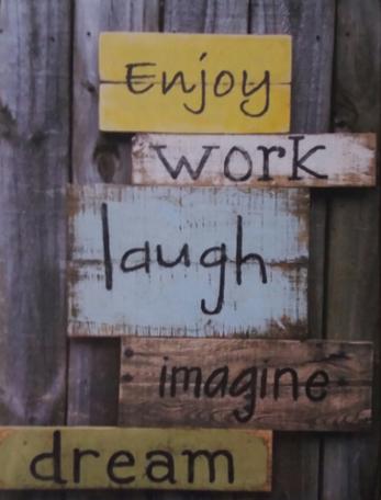 Bordje, enjoy work laugh imagine dream