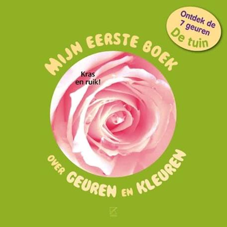 Mijn eerste boek over geuren en kleuren, de tuin