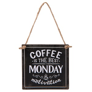 Metalen bordje, Coffee is the best MONDAY motivation