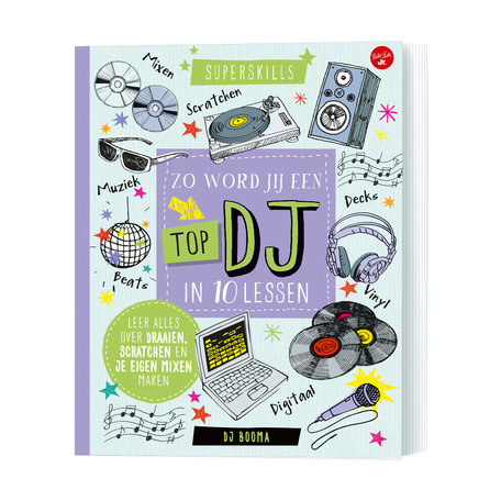 Zo word jij een top DJ in 10 lessen