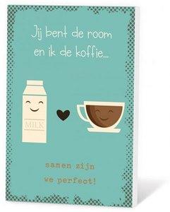 Koffie in een kaartje, jij bent de room en ik de koffie...