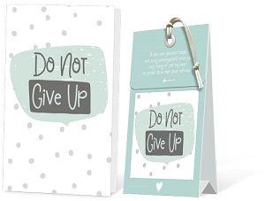 Do not give up, geurtasje