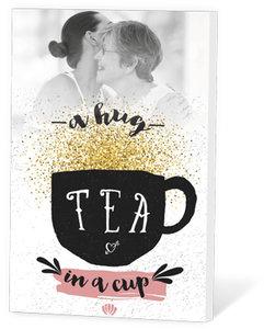 A hug in a cup, tea