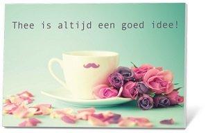 Thee is altijd een goed idee, thee in een kaartje