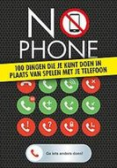 No phone, 100 dingen die je kunt doen ipv je telefoon