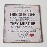 The best things in life... houten bordje
