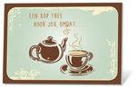 Een kop thee voor jou, omdat....